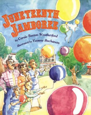 Click for more detail about Juneteenth Jamboree by Carole Boston Weatherford