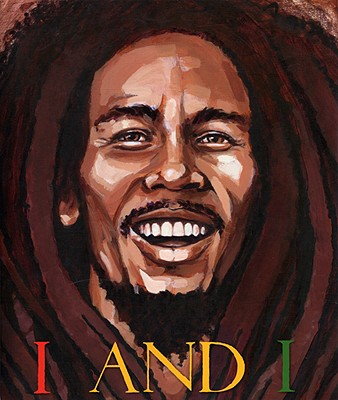 Click for more detail about I And I Bob Marley by Tony Medina