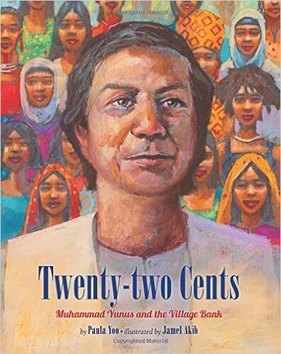 Click for more detail about Twenty-Two Cents: Muhammad Yunus and the Village Bank by Paula Yoo