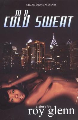 Click for more detail about In A Cold Sweat by Roy Glenn