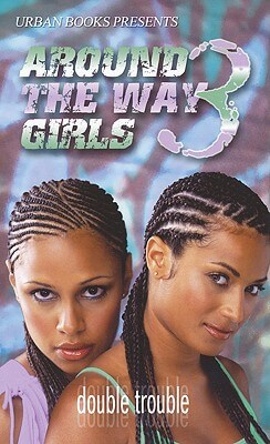 Click for more detail about Around The Way Girls 3 by Pat Tucker, Alisha Yvonne and Thomas Long