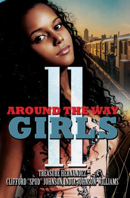 "Click for more detail about Around the Way Girls 11 by Treasure Hernandez, Clifford ""Spud"" Johnson, and India Johnson-Williams"