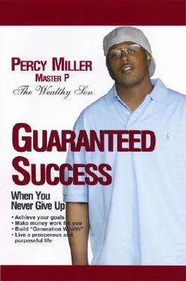 Click for more detail about Guaranteed Success by Percy Master P Miller