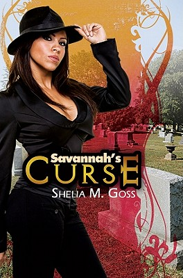 Click for more detail about Savannah's Curse by Shelia M. Goss