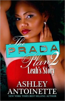 Click for more detail about The Prada Plan 2: Leah's Story  by Ashley Antoinette