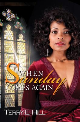 Book cover of When Sunday Comes Again by Terry E. Hill