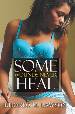 Book Cover Some Wounds Never Heal (Urban Books) by Rhonda M. Lawson