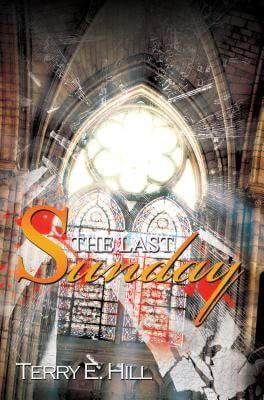 Click for more detail about The Last Sunday (Urban Books) by Terry E. Hill