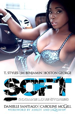 Click for more detail about Soft by T. Styles, J.M. Benjamin, Boston George, Danielle Santiago, and Caroline Mcgill