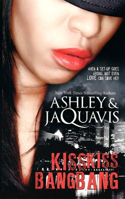 Click for more detail about Kiss Kiss, Bang Bang (Urban Books) by Ashley Antoinette and JaQuavis Coleman