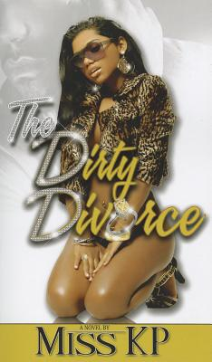 Click for a larger image of The Dirty Divorce (Urban Books)