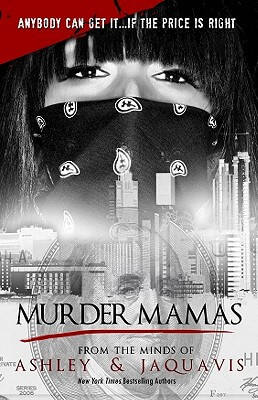 Click for more detail about Murder Mamas by Ashley Antoinette