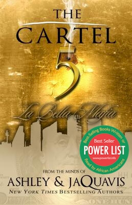 Click for more detail about The Cartel 5: La Bella Mafia by Ashley Antoinette and JaQuavis Coleman