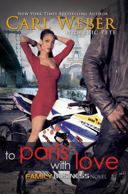 Click for more detail about To Paris with Love by Carl Weber and Eric Pete