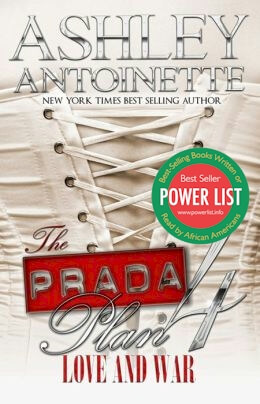 Click for more detail about The Prada Plan 4: Love & War by Ashley Antoinette