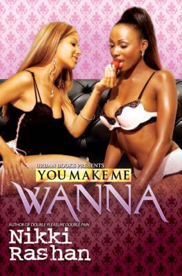 Click for more detail about You Make Me Wanna (Urban Books) by Nikki Rashan