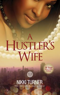Click for more detail about A Hustler's Wife (Urban Books) by Nikki Turner
