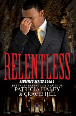 Click for more detail about Relentless: Redeemed Series Book 1 by Patricia Haley