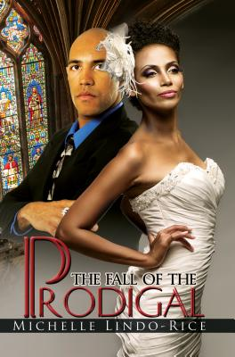 Click for more detail about The Fall Of The Prodigal (Urban Books) by Michelle Lindo-Rice