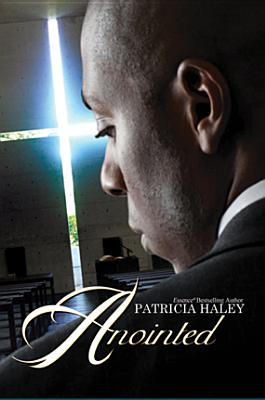 Click for more detail about Anointed by Patricia Haley