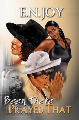 Click for more detail about Been There Prayed That: New Day Divas Series Book Two by E. N. Joy