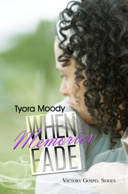 Click for more detail about When Memories Fade (Victory Gospel Series, No. 2) by Tyora Moody