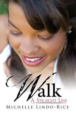 Click for more detail about Walk A Straight Line by Michelle Lindo-Rice