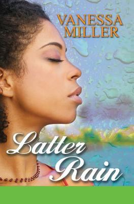 Click for more detail about Latter Rain by Vanessa Miller