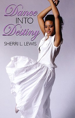Click for more detail about Dance Into Destiny (Urban Christian) by Sherri Lewis