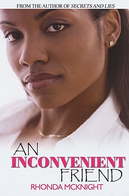 Click for more detail about An Inconvenient Friend (Urban Christian) by Rhonda McKnight