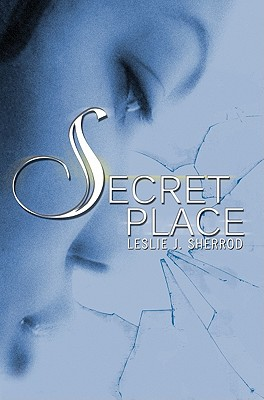 Click for more detail about Secret Place by Leslie J. Sherrod