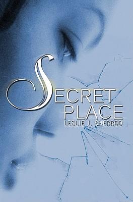 Book Cover Secret Place by Leslie J. Sherrod