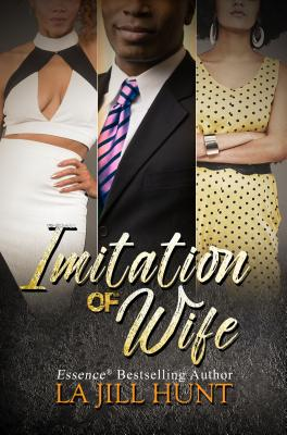 Click for more detail about Imitation of Wife by La Jill Hunt