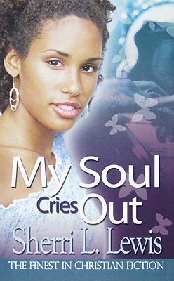 Click for more detail about My Soul Cries Out by Sherri Lewis
