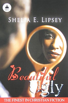 Click for more detail about Beautiful Ugly (Urban Christian) by Shelia E. Lipsey