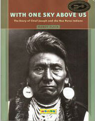 Click for more detail about With One Sky Above Us: The Story of Chief Joseph and the Nez Perce Indians by Nancy Plain