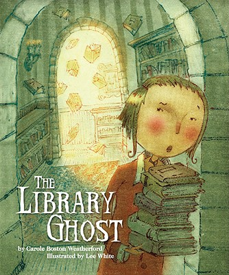 Click for more detail about The Library Ghost by Carole Boston Weatherford