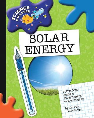 Click for more detail about Solar Energy: Super Cool Science Experiments (Science Explorer) by Christine Taylor Butler