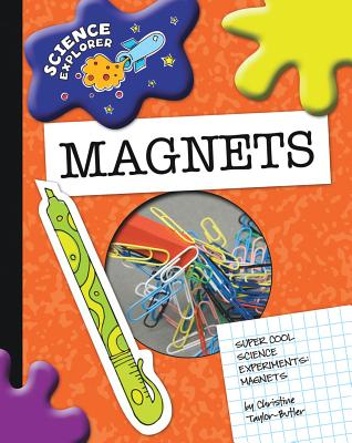 Click for more detail about Magnets: Super Cool Science Experiments (Science Explorer) by Christine Taylor Butler