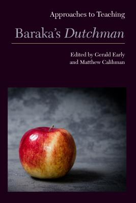 Click for more detail about Approaches to Teaching Baraka's Dutchman by Gerald L. Early