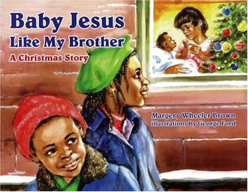 Click for more detail about Baby Jesus Like My Brother by Margery W. Brown