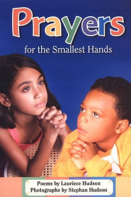 Click for more detail about Prayers for the Smallest Hands by Lauriece Hudson