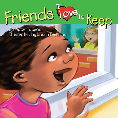 Click for more detail about Friends I Love to Keep by Wade Hudson