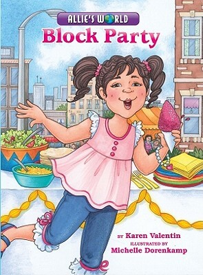 Click for more detail about Allie's World: Block Party by Karen Valentin