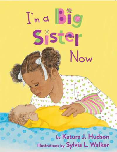 Click for more detail about I'm A Big Sister Now by Katura J. Hudson