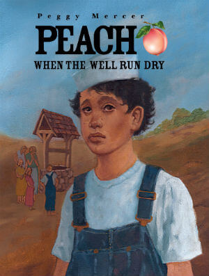 Click for more detail about Peach When the Well Run Dry by Peggy Mercer