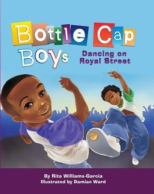 Click for more detail about Bottle Cap Boys Dancing On Royal Street by Rita Williams-Garcia
