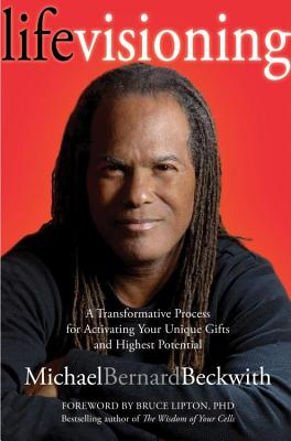 Click for more detail about Life Visioning: A Transformative Process For Activating Your Unique Gifts And Highest Potential by Michael Beckwith