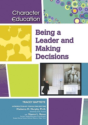 Click for more detail about Being a Leader and Making Decisions by Tracey Baptiste