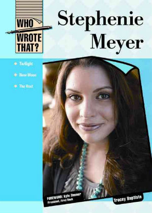 Click for more detail about Stephenie Meyer (Who Wrote That?) by Tracey Baptiste